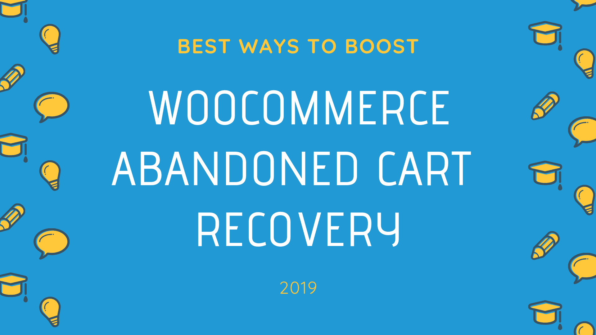 best-ways-to-boost-woocommerce-abandoned-cart-recovery