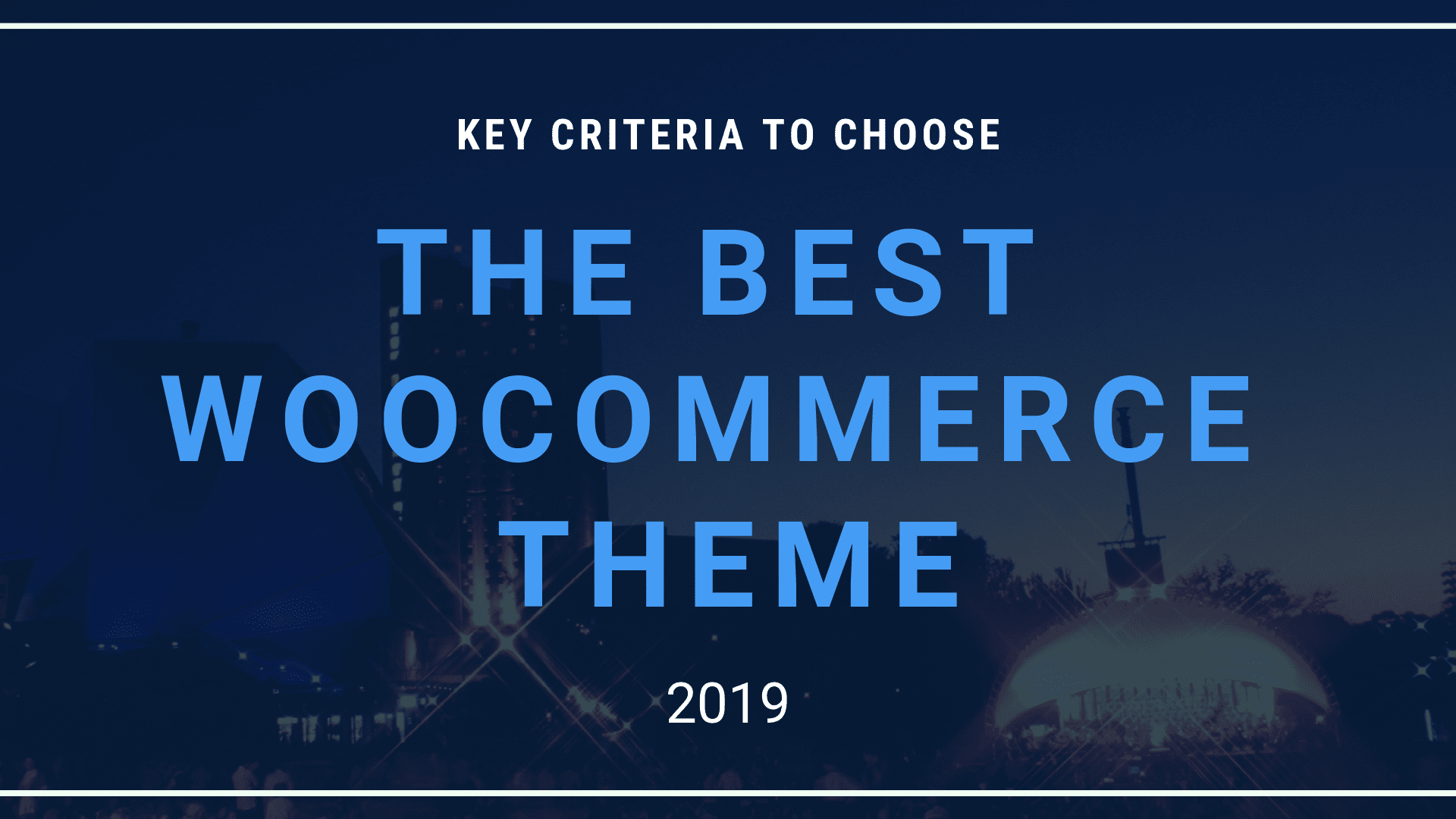 key-criteria-to-choose-the-best-woocommerce-theme-2019
